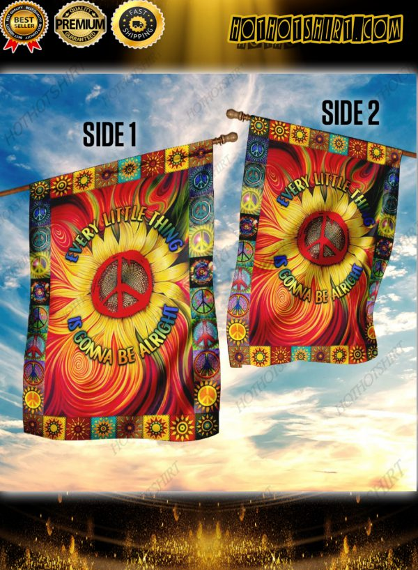 Hippie every little thing is gonna be alright sunflower flag