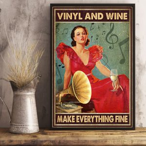 Girl vinyl and wine make everything fine poster 2