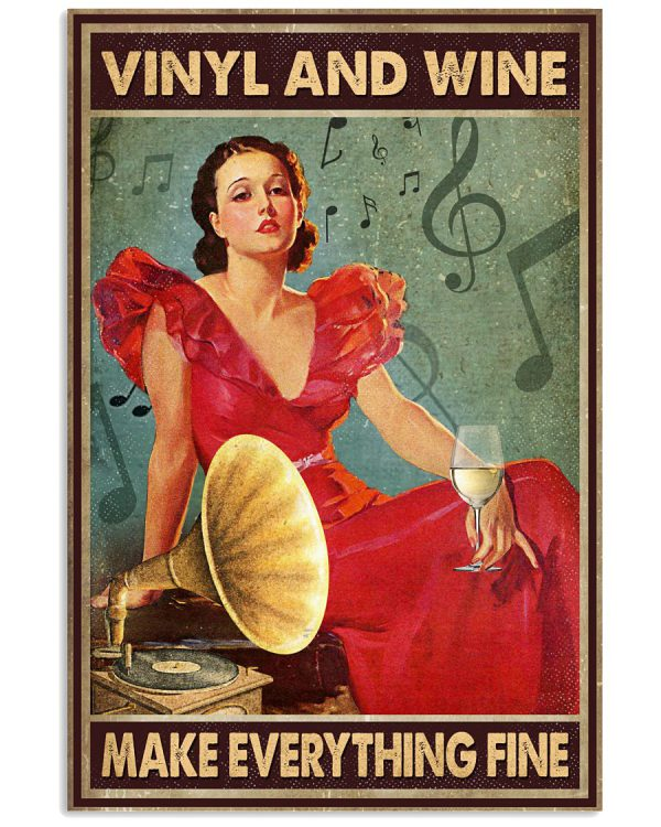Girl vinyl and wine make everything fine poster