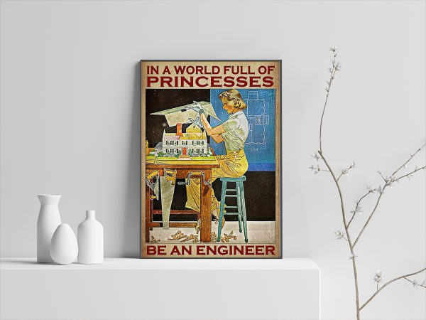 In a world full of princesses be an engineer poster and canvas