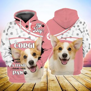 My dog corgi when i need a hand i found your paw 3d full print hoodie