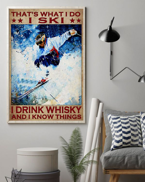 That's what i do i ski i drink whisky and i know things poster 1