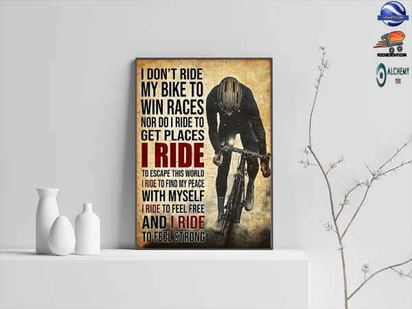 I don't ride my bike to win races poster