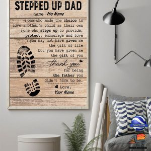 Stepped Up Dad Thank you for being the father you didn't have to be custom name poster