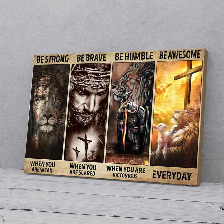 Jesus God Be strong be brave be humble be awesome canvas