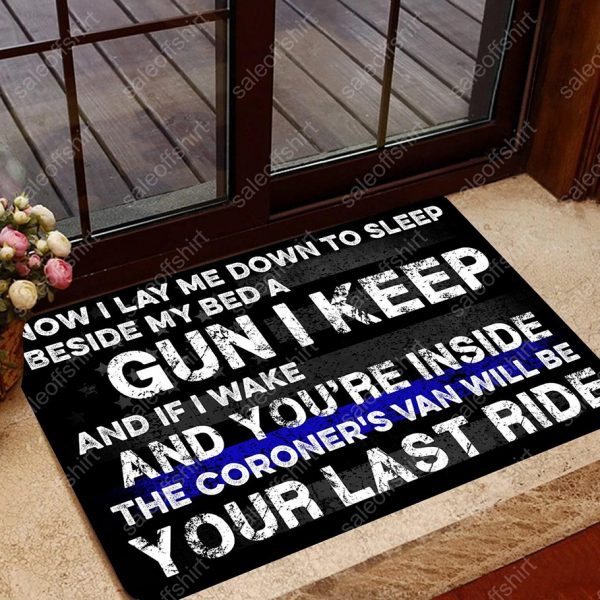 Blue line Now I lay me down to sleep beside my bed a gun I keep doormat