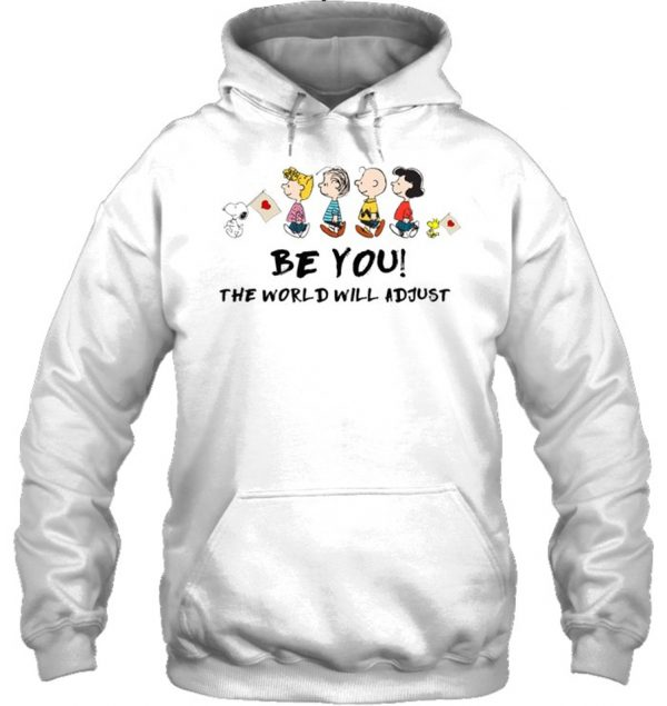 Peanuts Snoopy Be you the world will adjust hoodie
