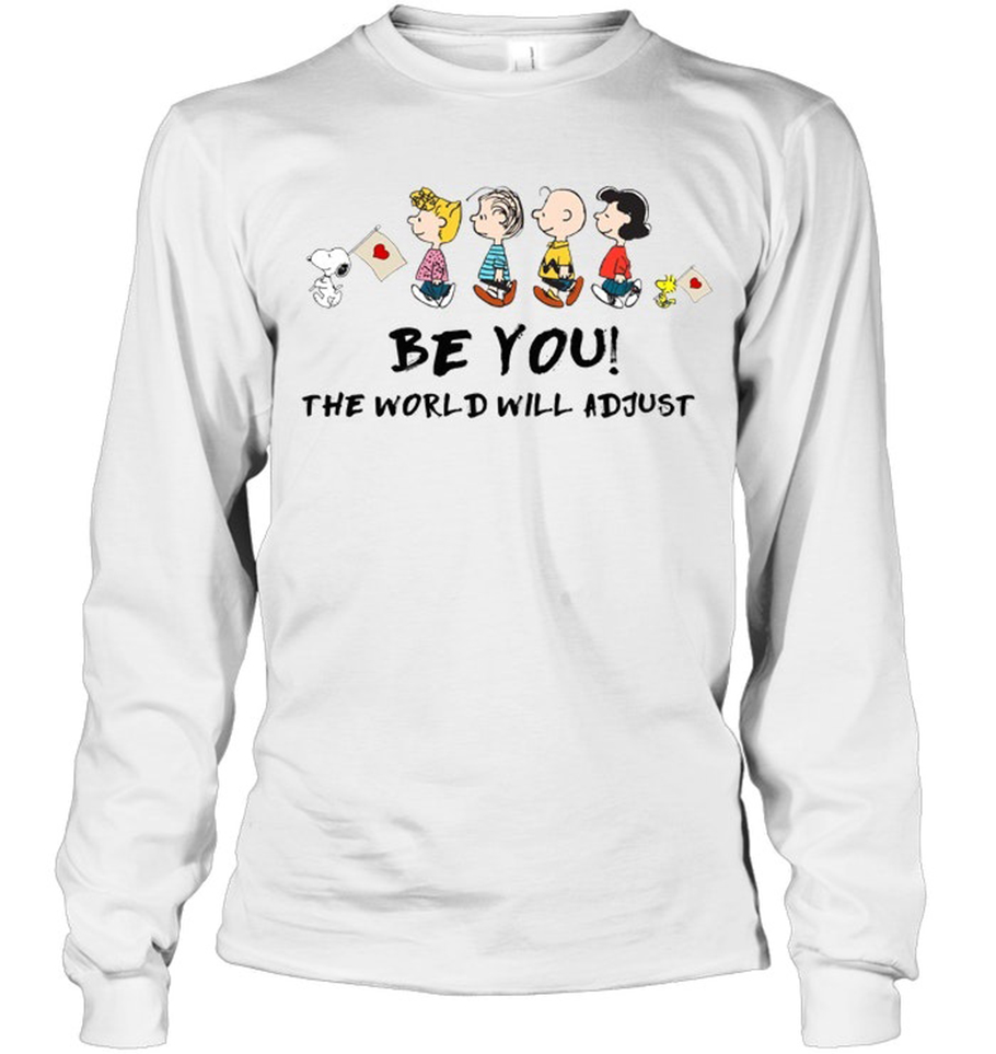 Peanuts Snoopy Be you the world will adjust long sleeve tee